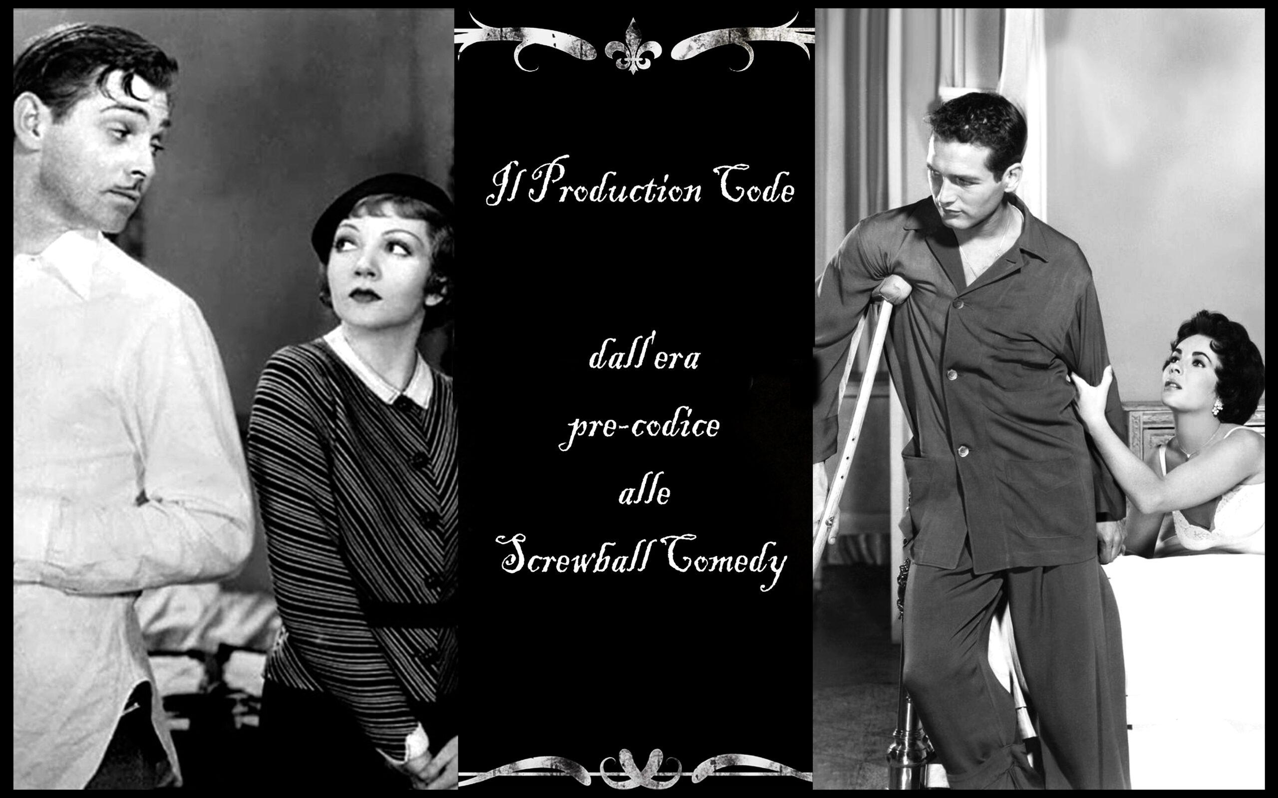 Il Production Code – dall'era pre-codice alle Screwball Comedy