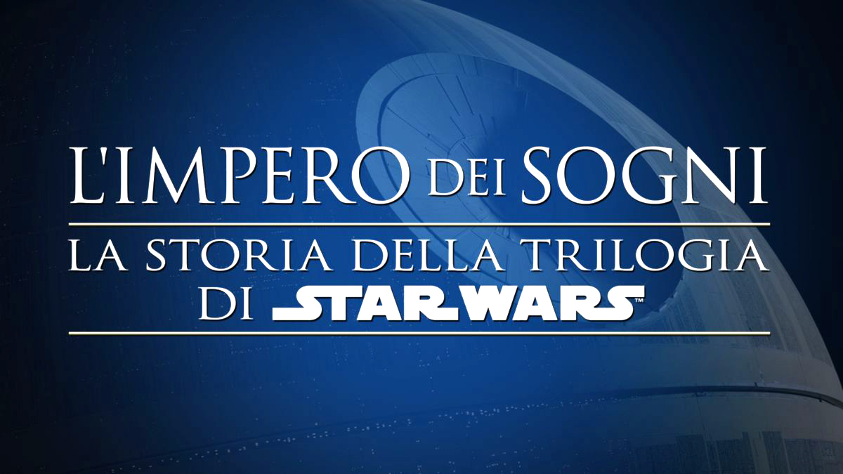L'impero dei Sogni – La storia della Trilogia di Star Wars