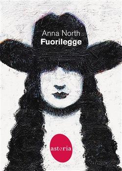 Fuorilegge (Anna North)